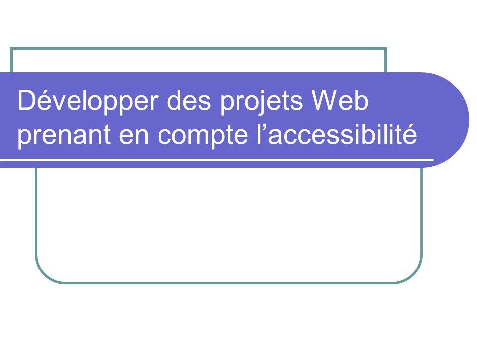 Développer des projets Web prenant en compte laccessibilité