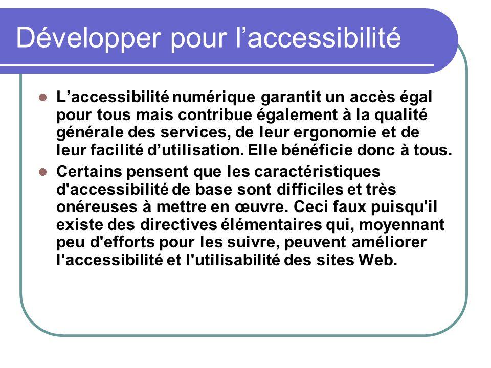Développer pour laccessibilité Laccessibilité numérique garantit un accès égal pour tous mais contribue également à la qualité générale des services,