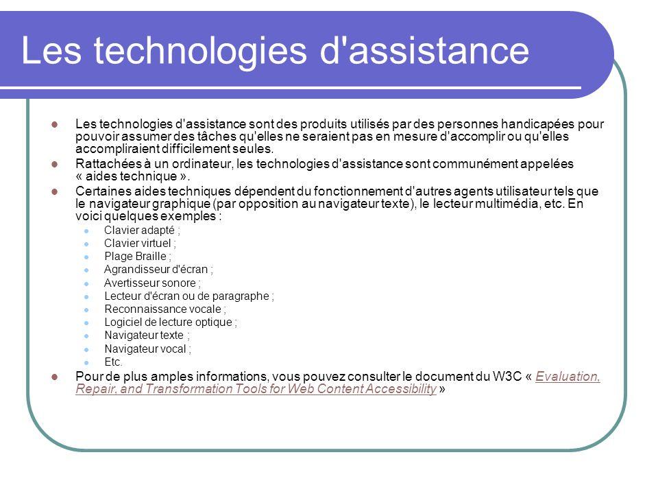 Les technologies d'assistance Les technologies d'assistance sont des produits utilisés par des personnes handicapées pour pouvoir assumer des tâches q