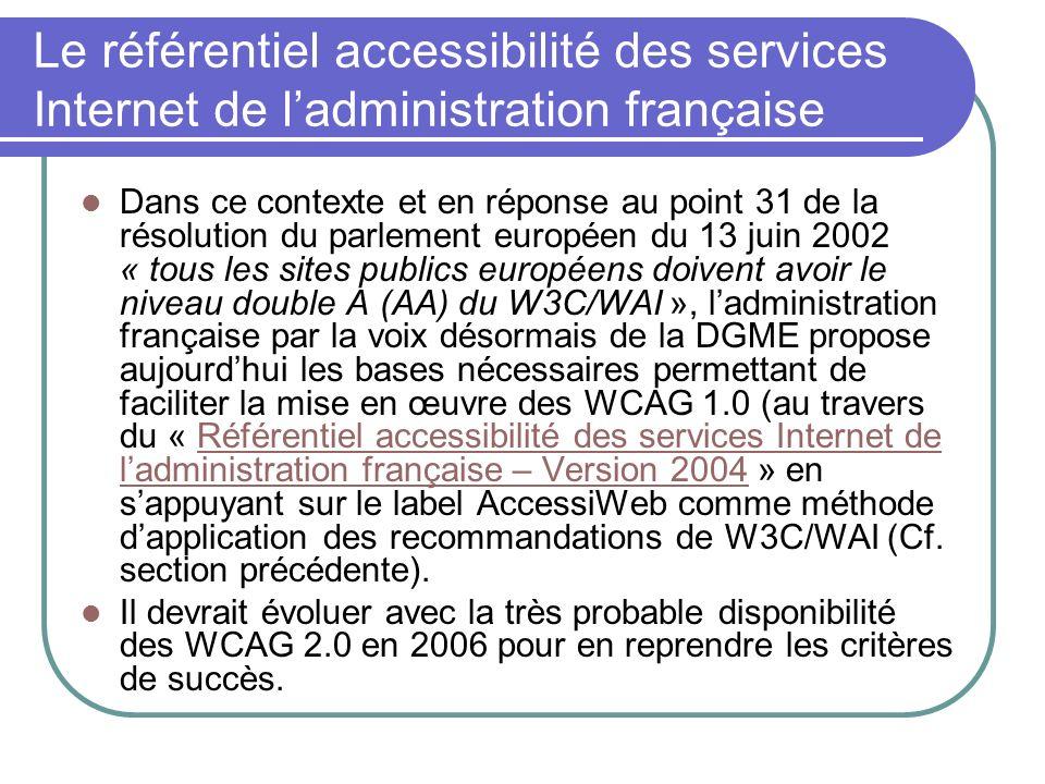 Le référentiel accessibilité des services Internet de ladministration française Dans ce contexte et en réponse au point 31 de la résolution du parleme