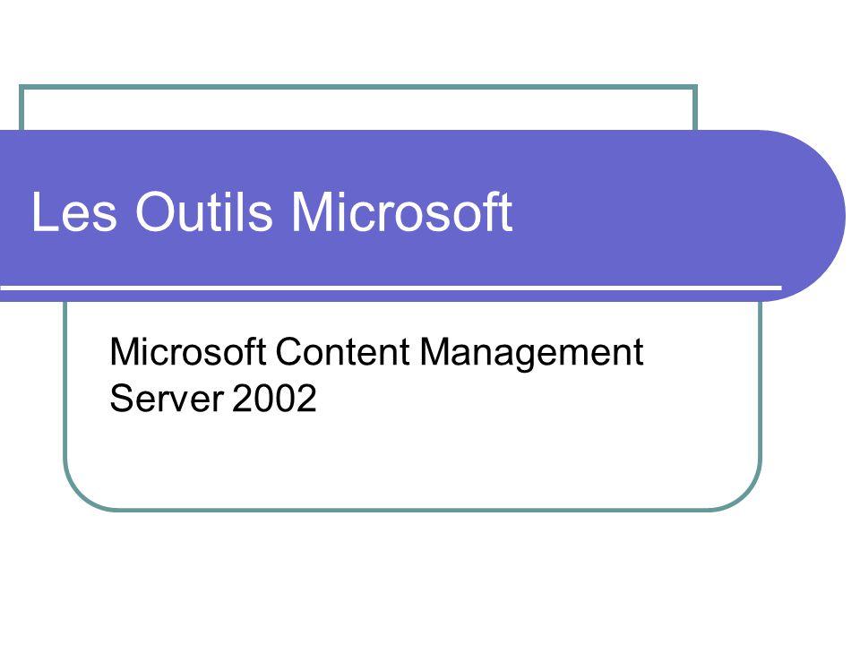 Les Outils Microsoft Microsoft Content Management Server 2002
