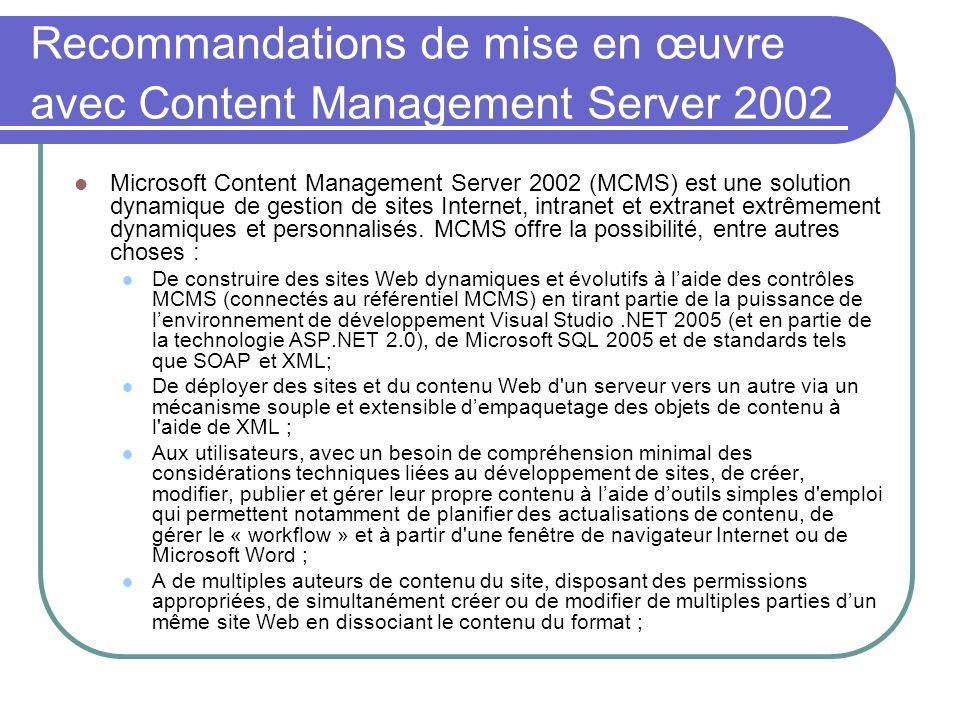 Recommandations de mise en œuvre avec Content Management Server 2002 Microsoft Content Management Server 2002 (MCMS) est une solution dynamique de ges