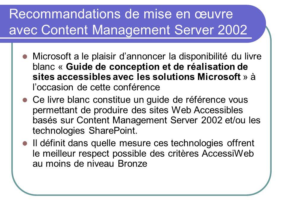 Recommandations de mise en œuvre avec Content Management Server 2002 Microsoft a le plaisir dannoncer la disponibilité du livre blanc « Guide de conce