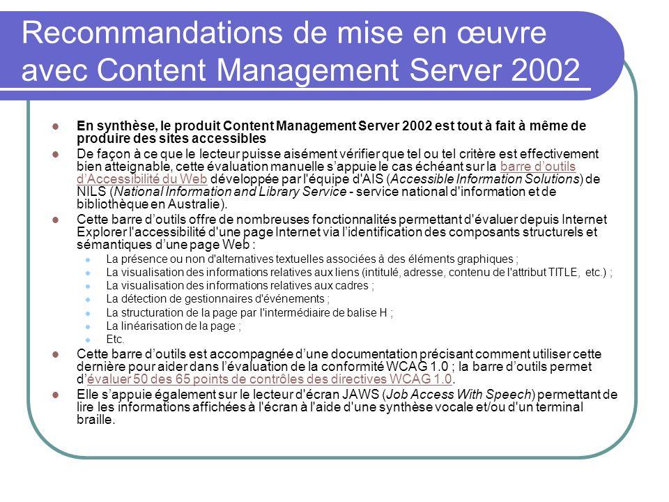 Recommandations de mise en œuvre avec Content Management Server 2002 En synthèse, le produit Content Management Server 2002 est tout à fait à même de