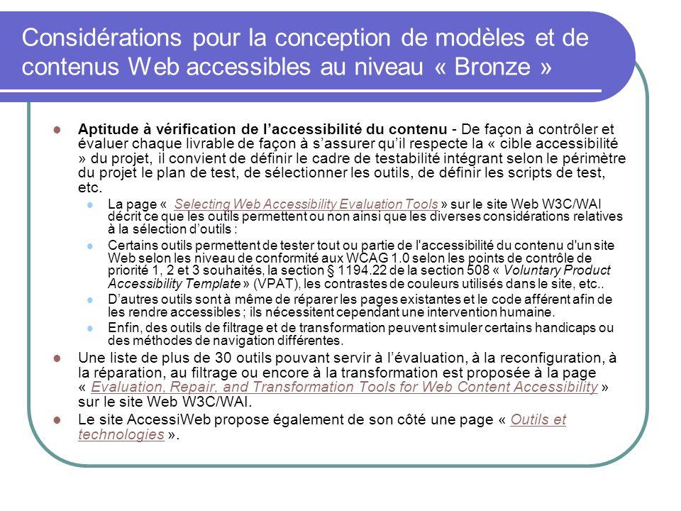 Considérations pour la conception de modèles et de contenus Web accessibles au niveau « Bronze » Aptitude à vérification de laccessibilité du contenu