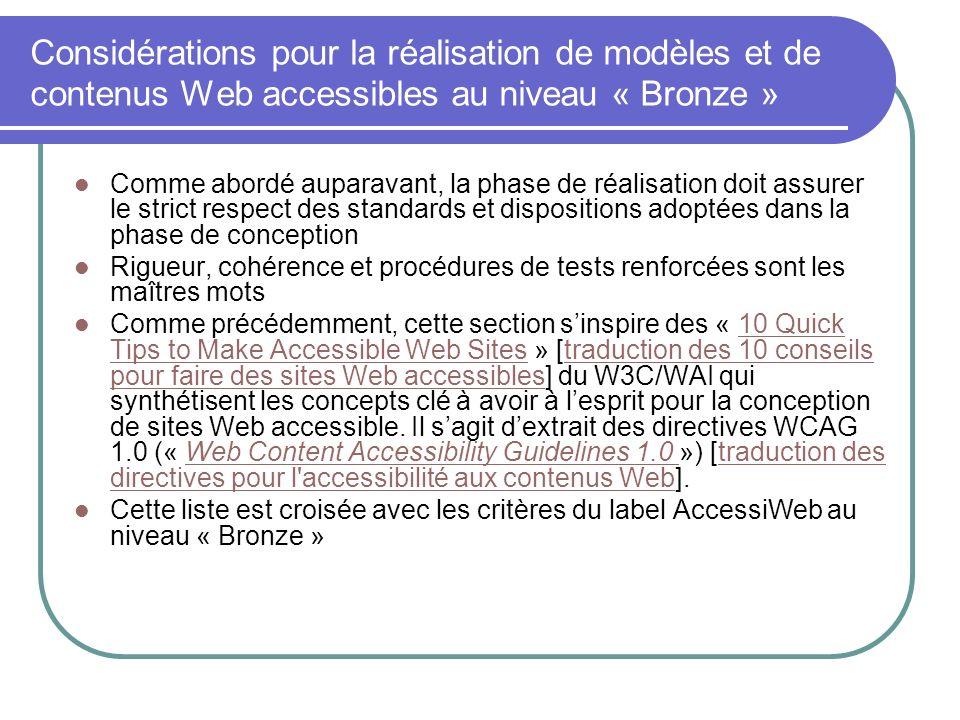 Considérations pour la réalisation de modèles et de contenus Web accessibles au niveau « Bronze » Comme abordé auparavant, la phase de réalisation doi