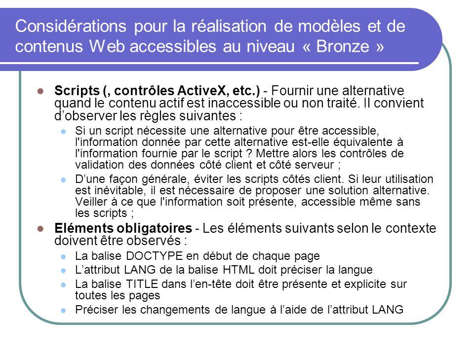 Considérations pour la réalisation de modèles et de contenus Web accessibles au niveau « Bronze » Scripts (, contrôles ActiveX, etc.) - Fournir une al