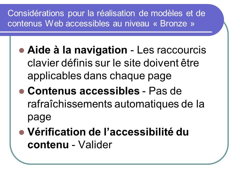 Considérations pour la réalisation de modèles et de contenus Web accessibles au niveau « Bronze » Aide à la navigation - Les raccourcis clavier défini