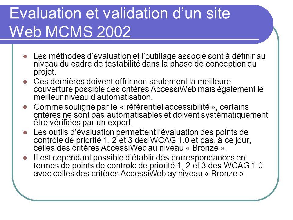 Evaluation et validation dun site Web MCMS 2002 Les méthodes dévaluation et loutillage associé sont à définir au niveau du cadre de testabilité dans l