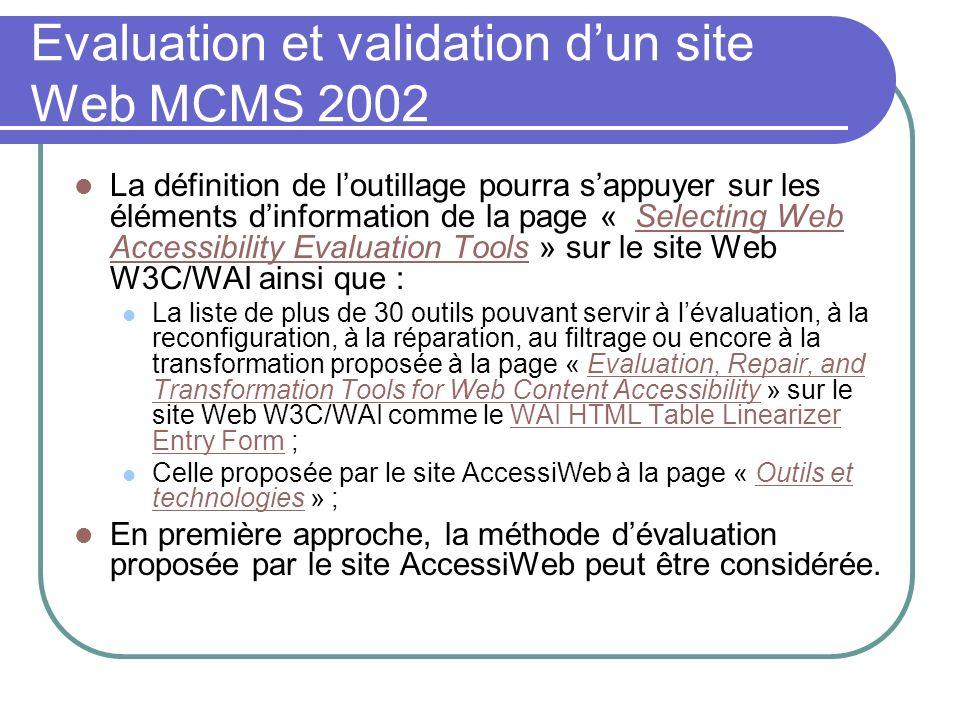 Evaluation et validation dun site Web MCMS 2002 La définition de loutillage pourra sappuyer sur les éléments dinformation de la page « Selecting Web A
