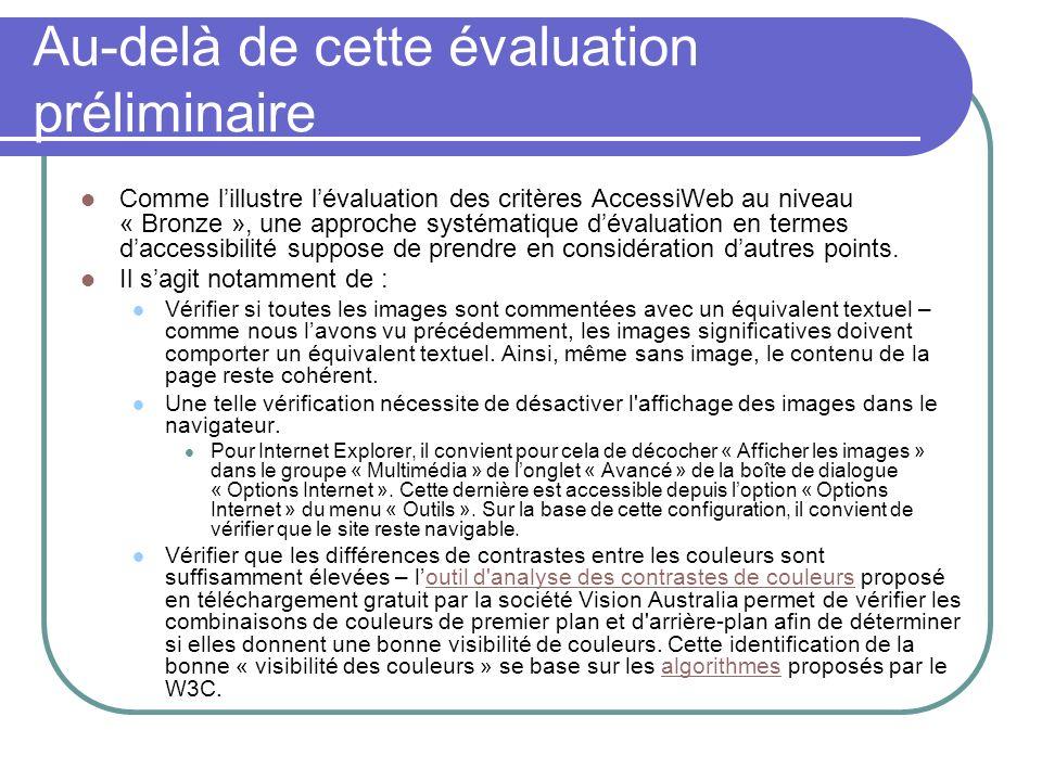 Au-delà de cette évaluation préliminaire Comme lillustre lévaluation des critères AccessiWeb au niveau « Bronze », une approche systématique dévaluati