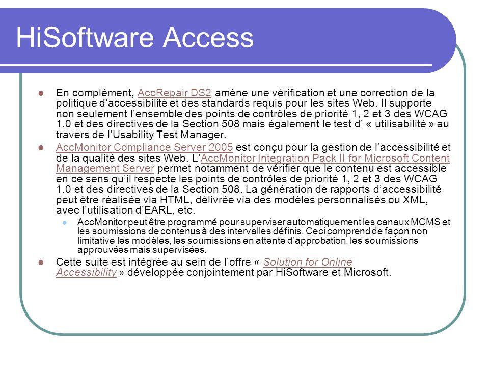 HiSoftware Access En complément, AccRepair DS2 amène une vérification et une correction de la politique daccessibilité et des standards requis pour le