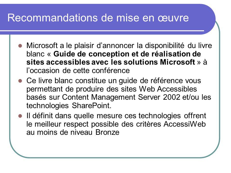 Recommandations de mise en œuvre Microsoft a le plaisir dannoncer la disponibilité du livre blanc « Guide de conception et de réalisation de sites acc