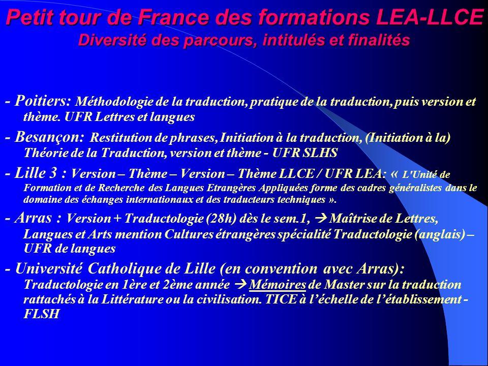 Petit tour de France des formations LEA-LLCE Diversité des parcours, intitulés et finalités - Poitiers: Méthodologie de la traduction, pratique de la traduction, puis version et thème.