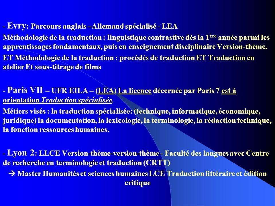 - Evry : Parcours anglais –Allemand spécialisé - LEA Méthodologie de la traduction : linguistique contrastive dès la 1 ère année parmi les apprentissages fondamentaux, puis en enseignement disciplinaire Version-thème.