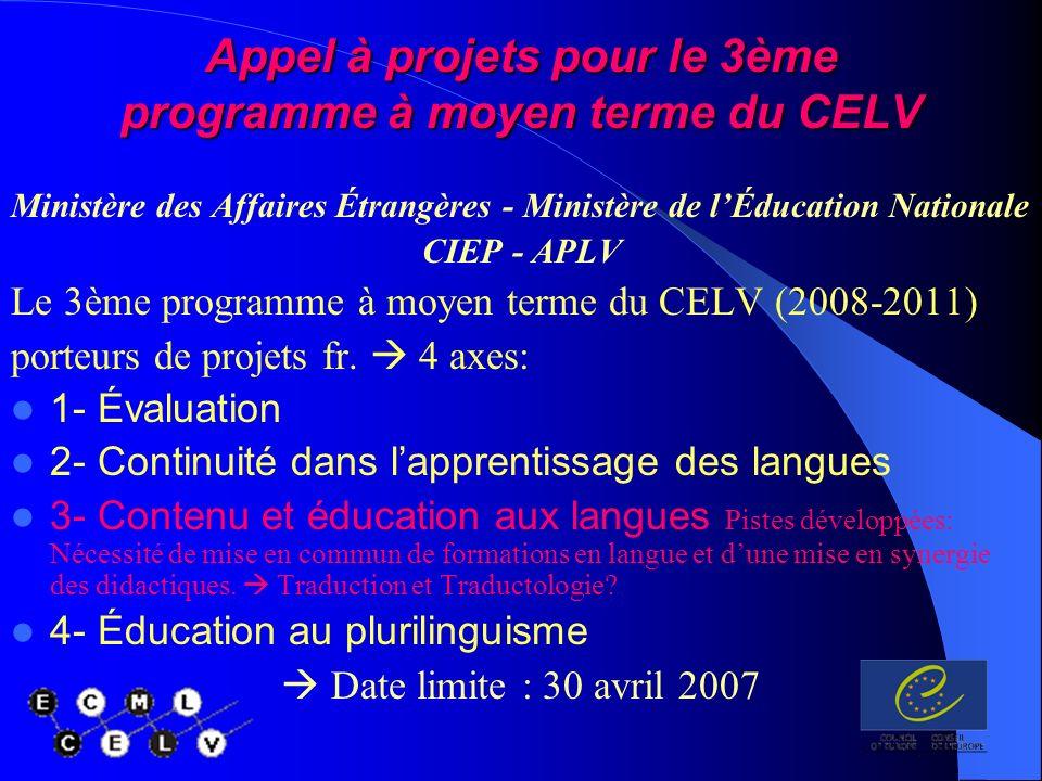 Appel à projets pour le 3ème programme à moyen terme du CELV Ministère des Affaires Étrangères - Ministère de lÉducation Nationale CIEP - APLV Le 3ème programme à moyen terme du CELV (2008-2011) porteurs de projets fr.