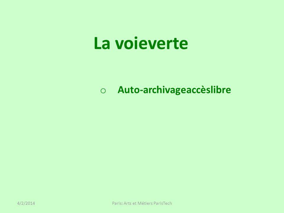 La voieverte o Auto-archivageaccèslibre Paris: Arts et Métiers ParisTech4/2/2014