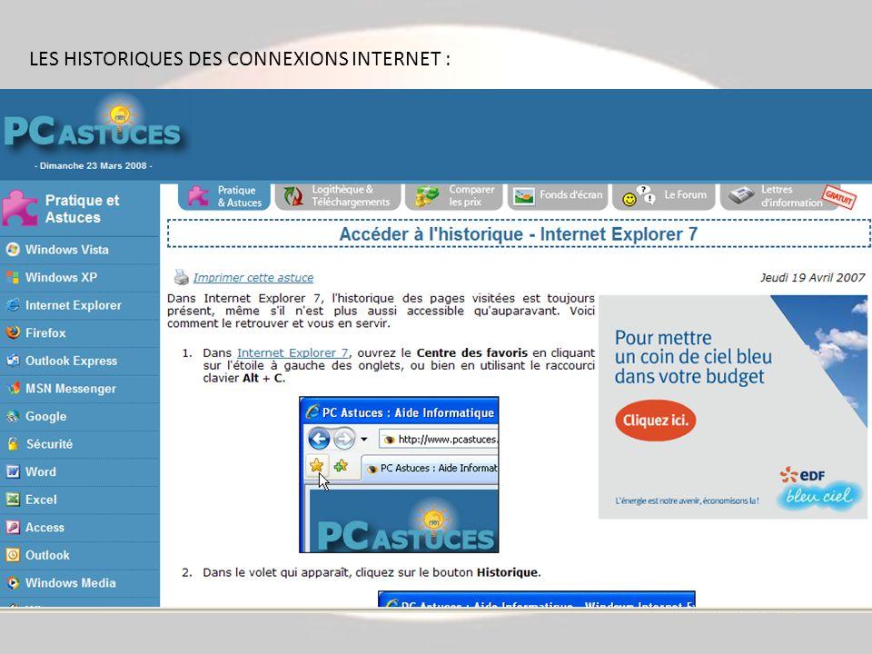 LES HISTORIQUES DES CONNEXIONS INTERNET :