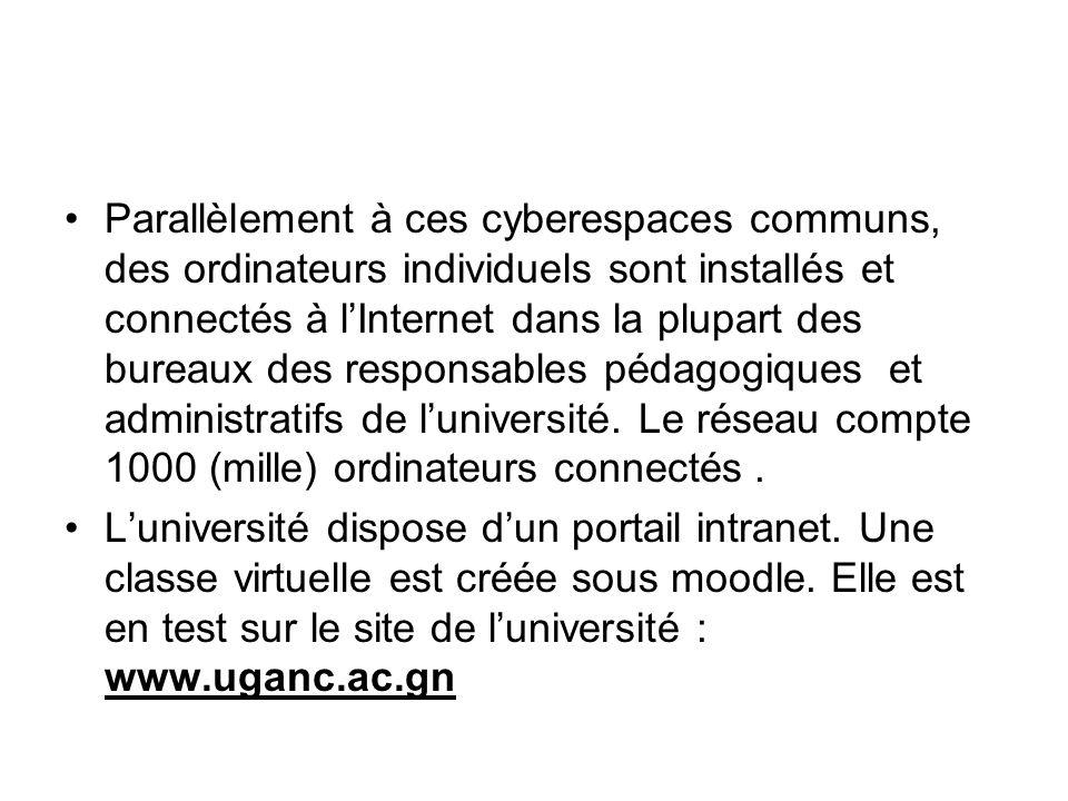 Parallèlement à ces cyberespaces communs, des ordinateurs individuels sont installés et connectés à lInternet dans la plupart des bureaux des responsables pédagogiques et administratifs de luniversité.