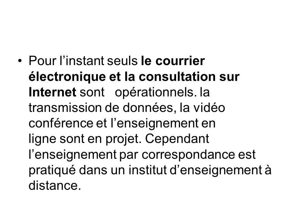 Pour linstant seuls le courrier électronique et la consultation sur Internet sont opérationnels.