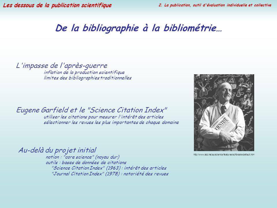 Les dessous de la publication scientifique De la bibliographie à la bibliométrie… L'impasse de l'après-guerre inflation de la production scientifique