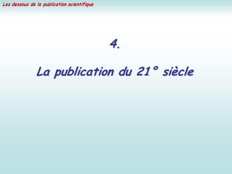 Les dessous de la publication scientifique 4. La publication du 21° siècle