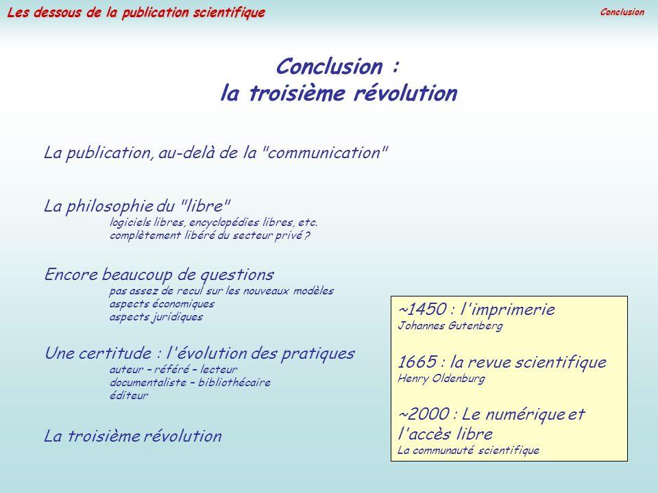 Les dessous de la publication scientifique Conclusion Conclusion : la troisième révolution La philosophie du