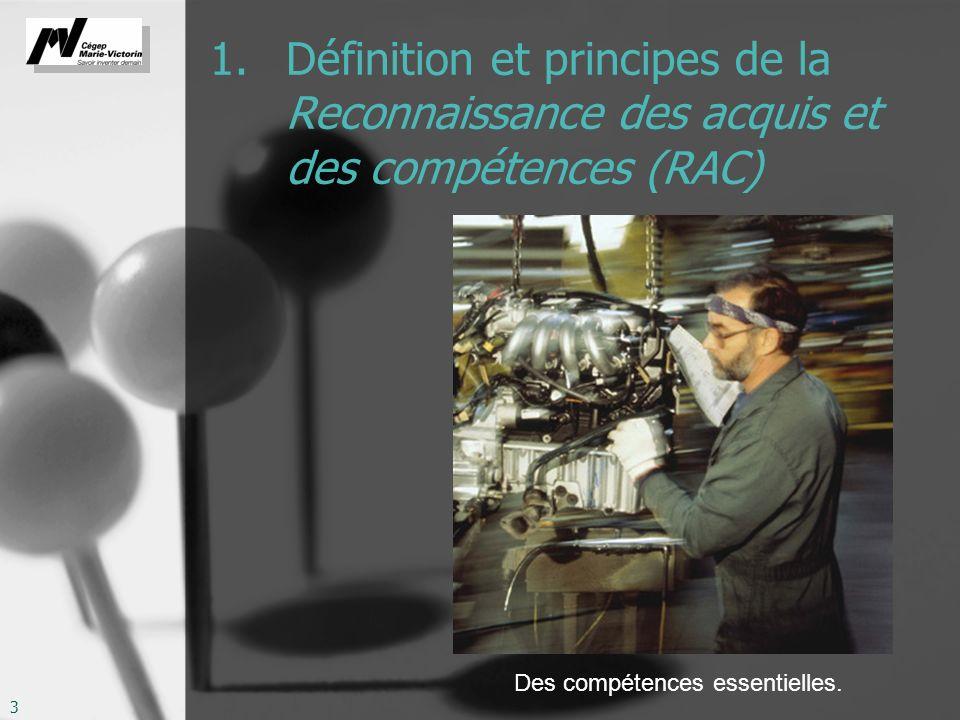 3 1. Définition et principes de la Reconnaissance des acquis et des compétences (RAC) Des compétences essentielles.