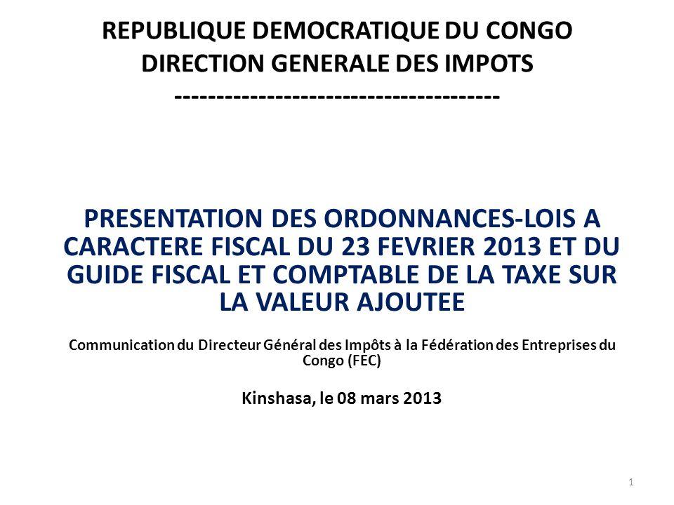 PLAN DE LA COMMUNICATION I.OBJECTIFS DE LA RENCONTRE II.PRESENTATION DES ORDONNANCES-LOIS A CARACTERE FISCAL DU 23 FEVRIER 2013 III.PRESENTATION DU GUIDE FISCAL ET COMPTABLE DE LA TVA IV.REPONSE A CERTAINES PREOCCUPATIONS DES CONTRIBUABLES V.RECOMMANDATIONS 2