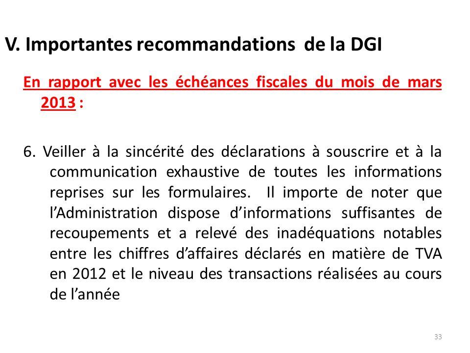V. Importantes recommandations de la DGI En rapport avec les échéances fiscales du mois de mars 2013 : 6. Veiller à la sincérité des déclarations à so