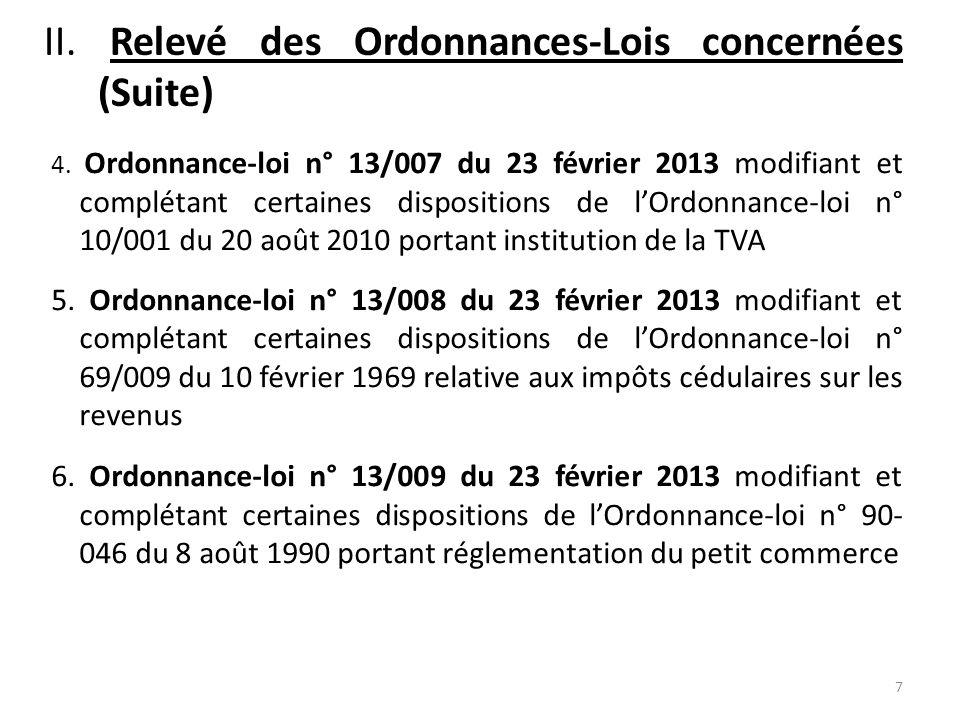 II. Relevé des Ordonnances-Lois concernées (Suite) 4. Ordonnance-loi n° 13/007 du 23 février 2013 modifiant et complétant certaines dispositions de lO