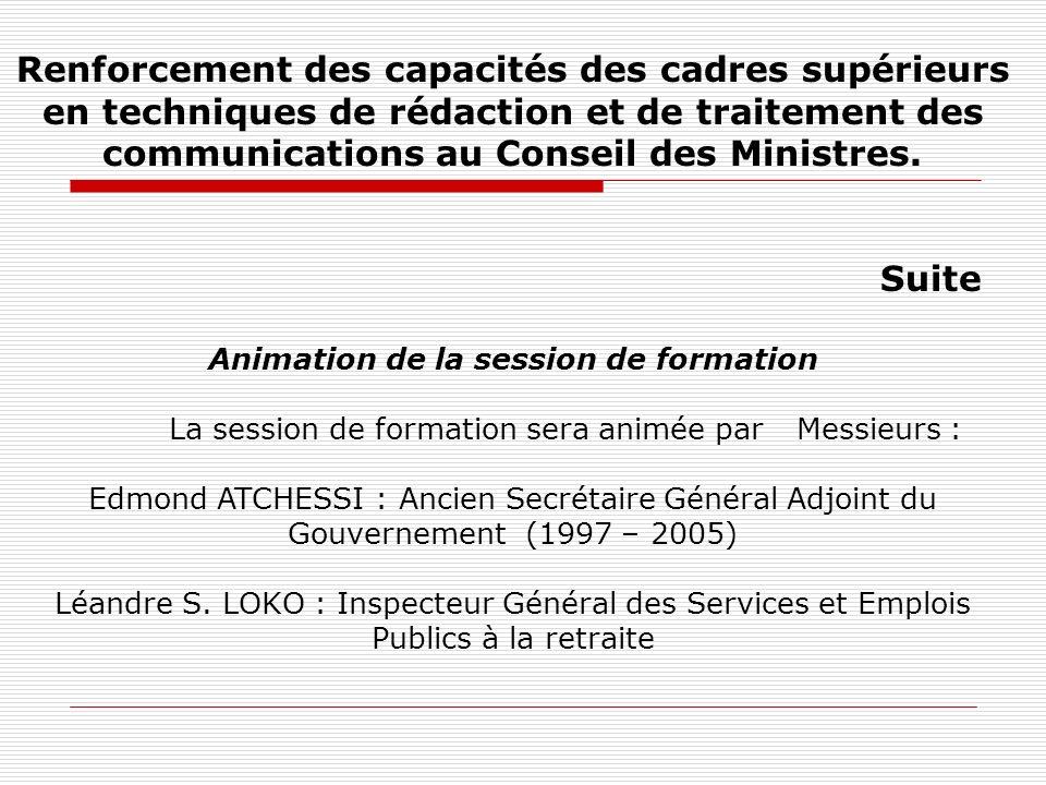 Renforcement des capacités des cadres supérieurs en techniques de rédaction et de traitement des communications au Conseil des Ministres. Suite Animat
