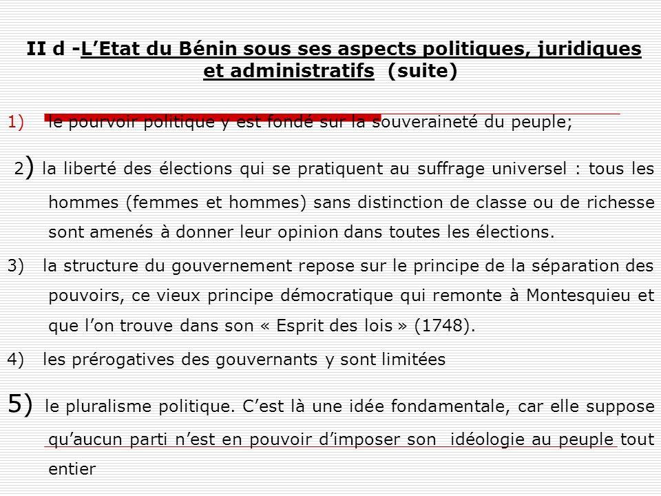 II d -LEtat du Bénin sous ses aspects politiques, juridiques et administratifs (suite) 1)le pourvoir politique y est fondé sur la souveraineté du peup