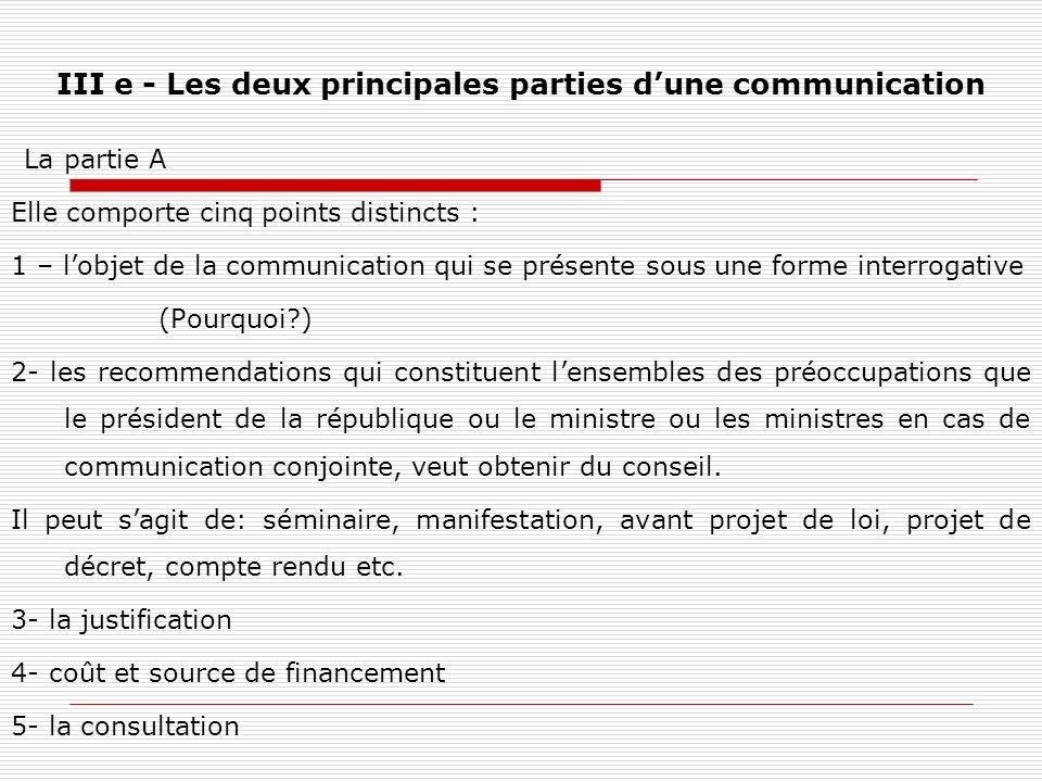 III e - Les deux principales parties dune communication La partie A Elle comporte cinq points distincts : 1 – lobjet de la communication qui se présen