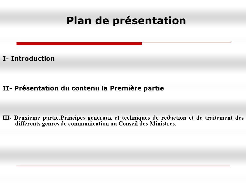 Plan de présentation I- Introduction II- Présentation du contenu la Première partie III- Deuxième partie:Principes généraux et techniques de rédaction