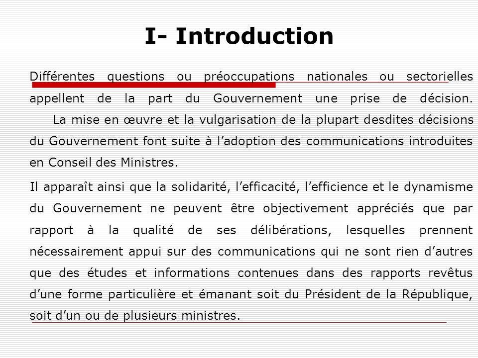 I- Introduction Différentes questions ou préoccupations nationales ou sectorielles appellent de la part du Gouvernement une prise de décision. La mise