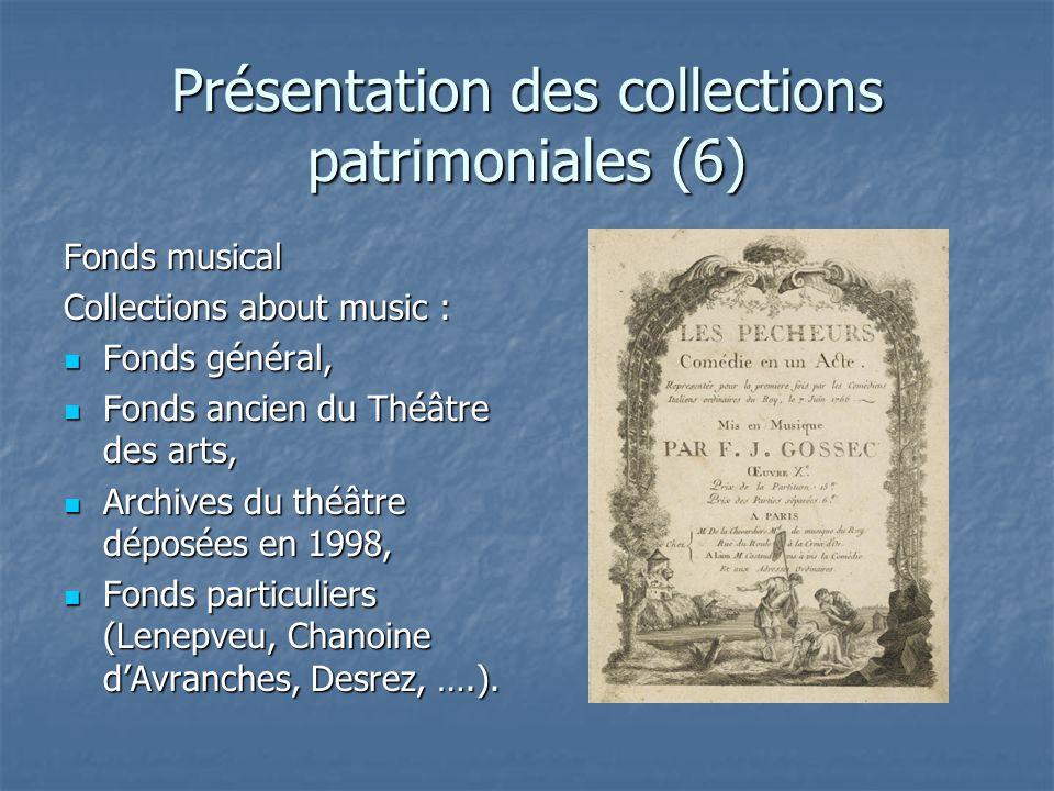 Présentation des collections patrimoniales (6) Fonds musical Collections about music : Fonds général, Fonds général, Fonds ancien du Théâtre des arts,