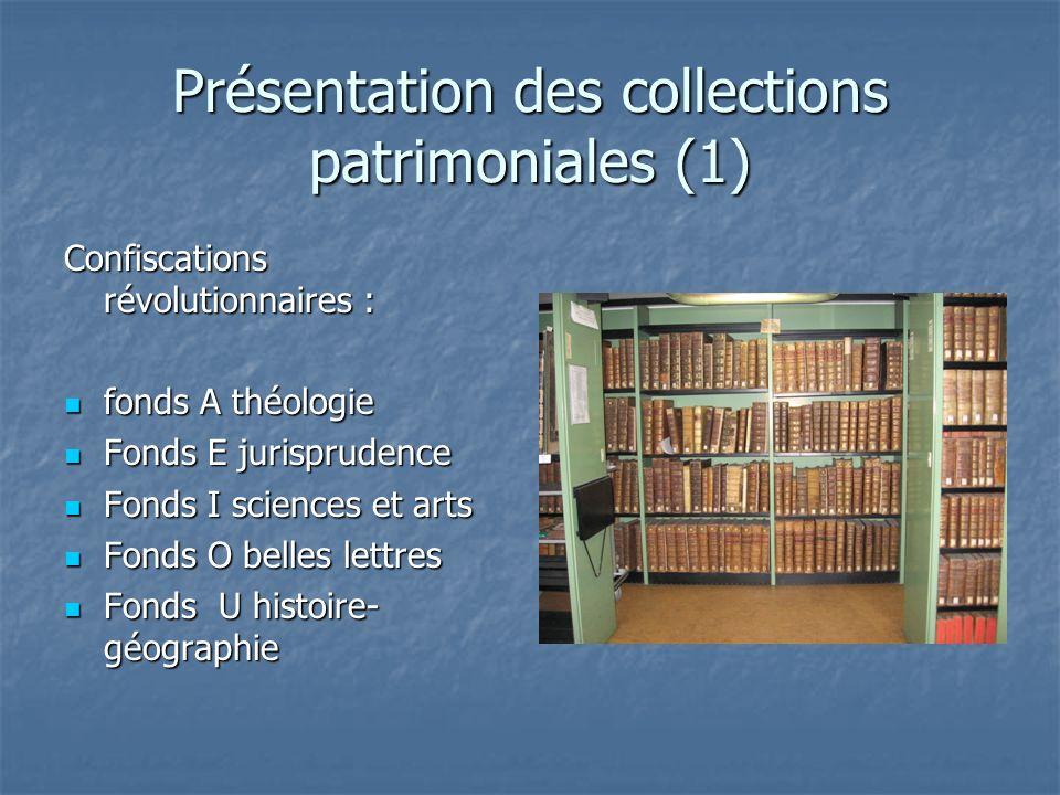 Présentation des collections patrimoniales (1) Confiscations révolutionnaires : fonds A théologie fonds A théologie Fonds E jurisprudence Fonds E juri