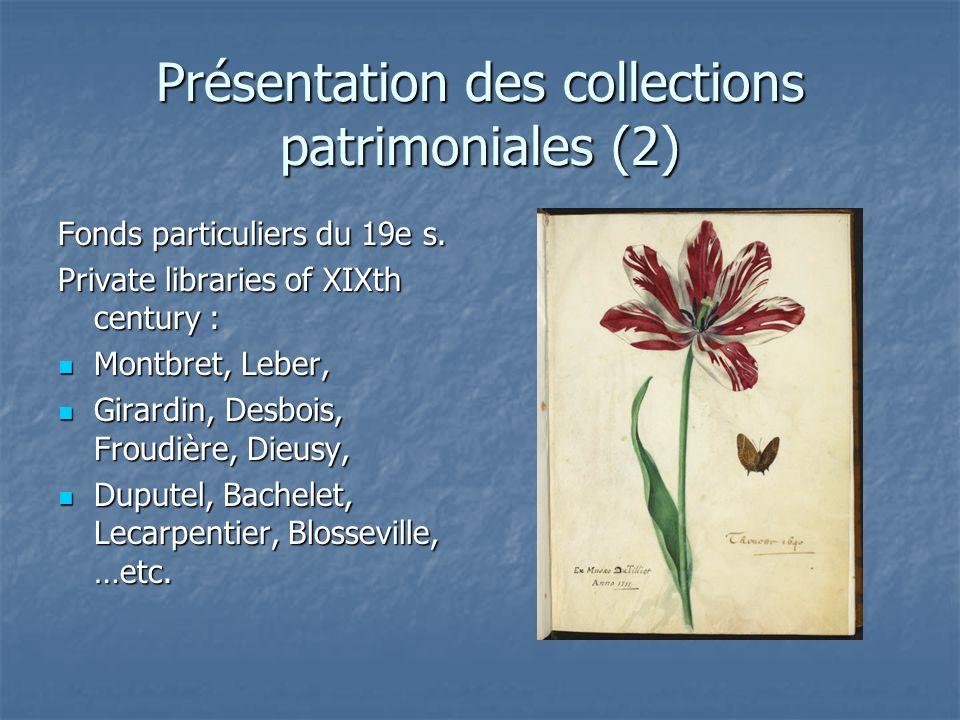 Présentation des collections patrimoniales (2) Fonds particuliers du 19e s.