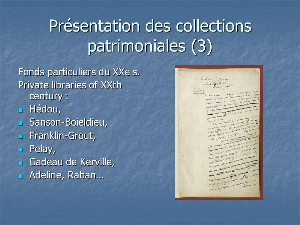 Présentation des collections patrimoniales (3) Fonds particuliers du XXe s. Private libraries of XXth century : Hédou, Hédou, Sanson-Boieldieu, Sanson