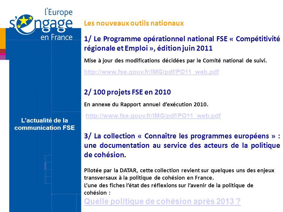 1/ Le Programme opérationnel national FSE « Compétitivité régionale et Emploi », édition juin 2011 Mise à jour des modifications décidées par le Comité national de suivi.