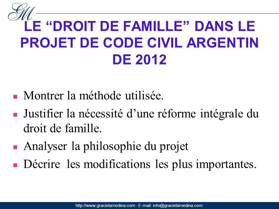 http://www.gracielamedina.com - E-mail: info@gracielamedina.com LE DROIT DE FAMILLE DANS LE PROJET DE CODE CIVIL ARGENTIN DE 2012 Montrer la méthode utilisée.