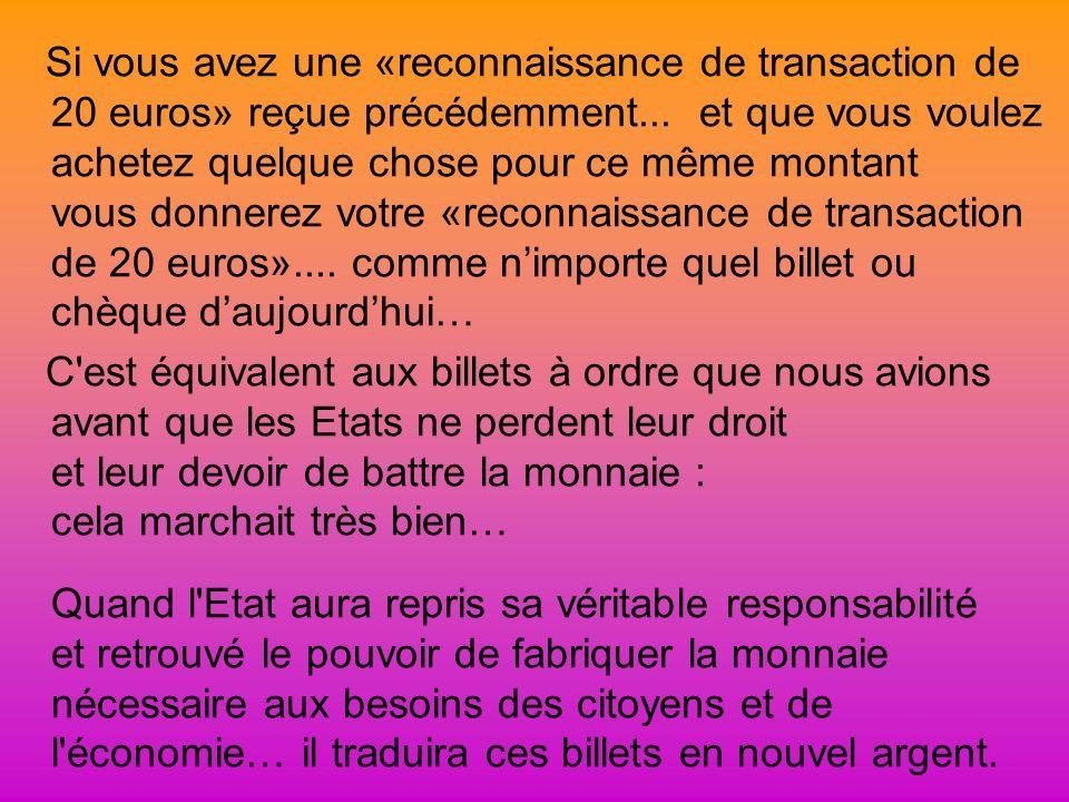 Si vous avez une «reconnaissance de transaction de 20 euros» reçue précédemment... et que vous voulez achetez quelque chose pour ce même montant vous