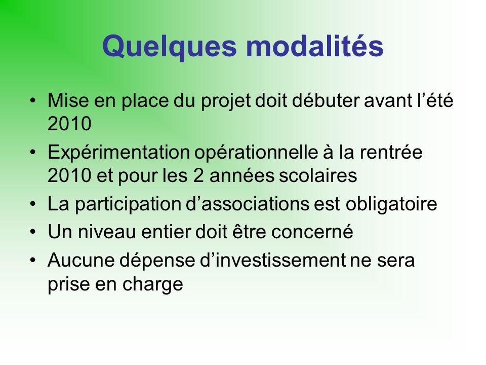Quelques modalités Mise en place du projet doit débuter avant lété 2010 Expérimentation opérationnelle à la rentrée 2010 et pour les 2 années scolaire