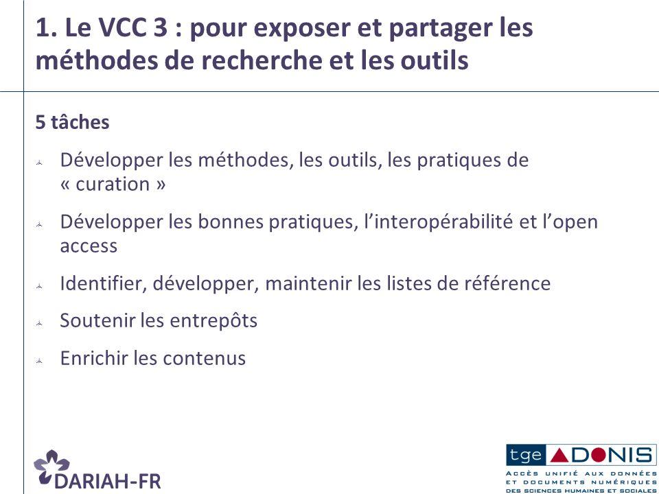 1. Le VCC 3 : pour exposer et partager les méthodes de recherche et les outils 5 tâches Développer les méthodes, les outils, les pratiques de « curati