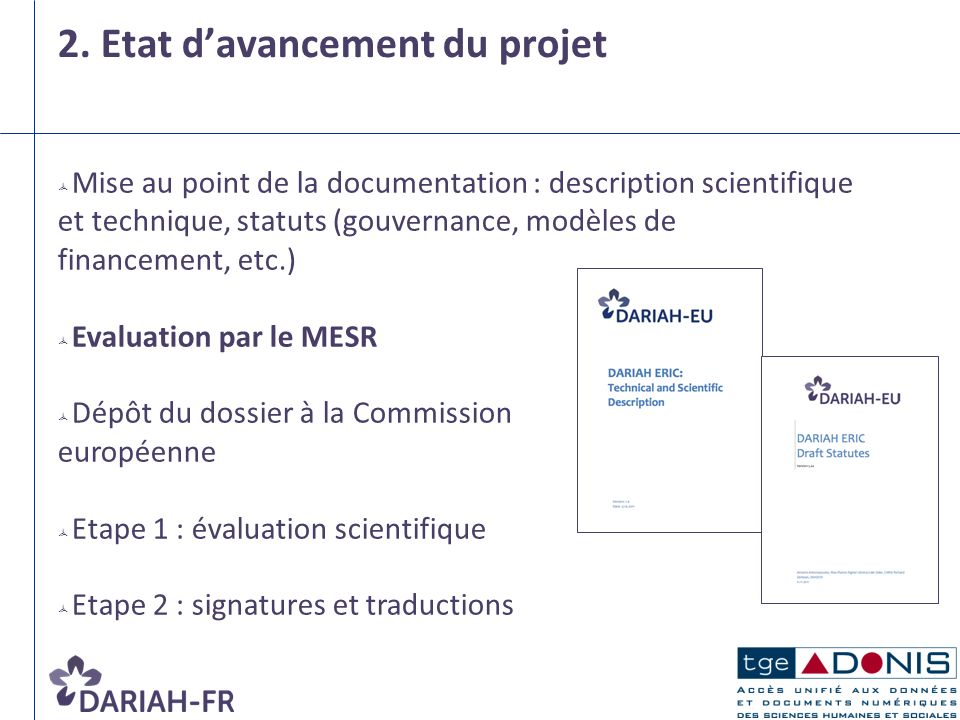 2. Etat davancement du projet Mise au point de la documentation : description scientifique et technique, statuts (gouvernance, modèles de financement,