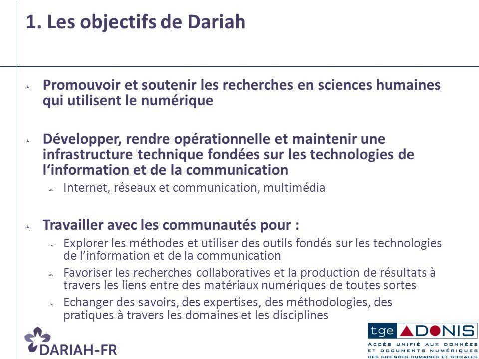 Promouvoir et soutenir les recherches en sciences humaines qui utilisent le numérique Développer, rendre opérationnelle et maintenir une infrastructur