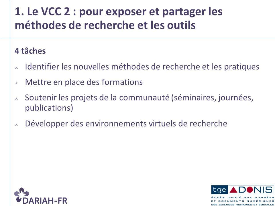 1. Le VCC 2 : pour exposer et partager les méthodes de recherche et les outils 4 tâches Identifier les nouvelles méthodes de recherche et les pratique