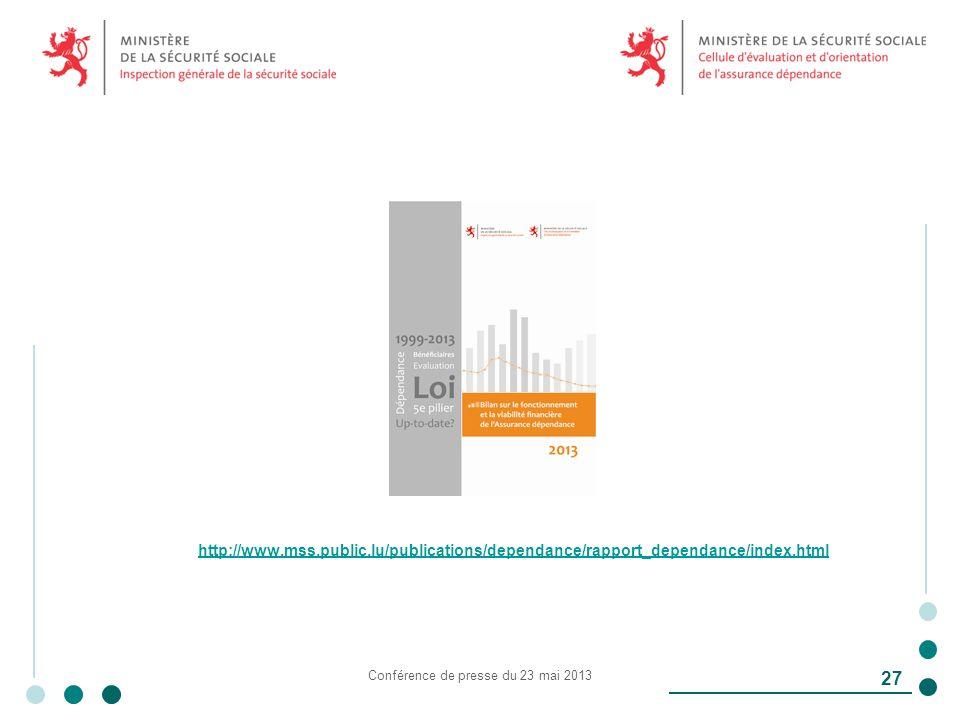 Conférence de presse du 23 mai 2013 27 http://www.mss.public.lu/publications/dependance/rapport_dependance/index.html