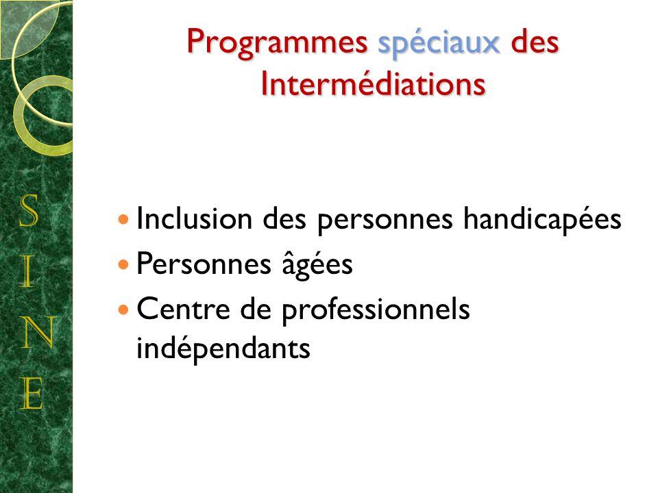 Programmes spéciaux des Intermédiations Inclusion des personnes handicapées Personnes âgées Centre de professionnels indépendants
